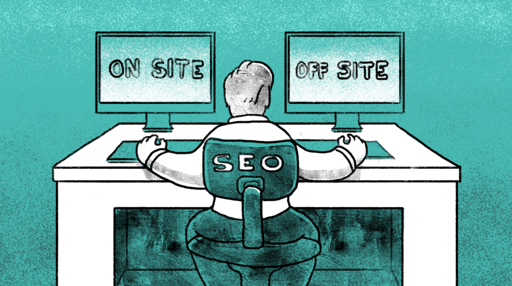 illustration of a man sitting on a chair labelled SEO in front of two computers one says on site and the other says off site